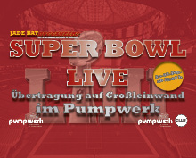 Super Bowl LIII live im Pumpwerk